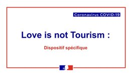 Love is not tourism : mise à jour du dispositif spécifique